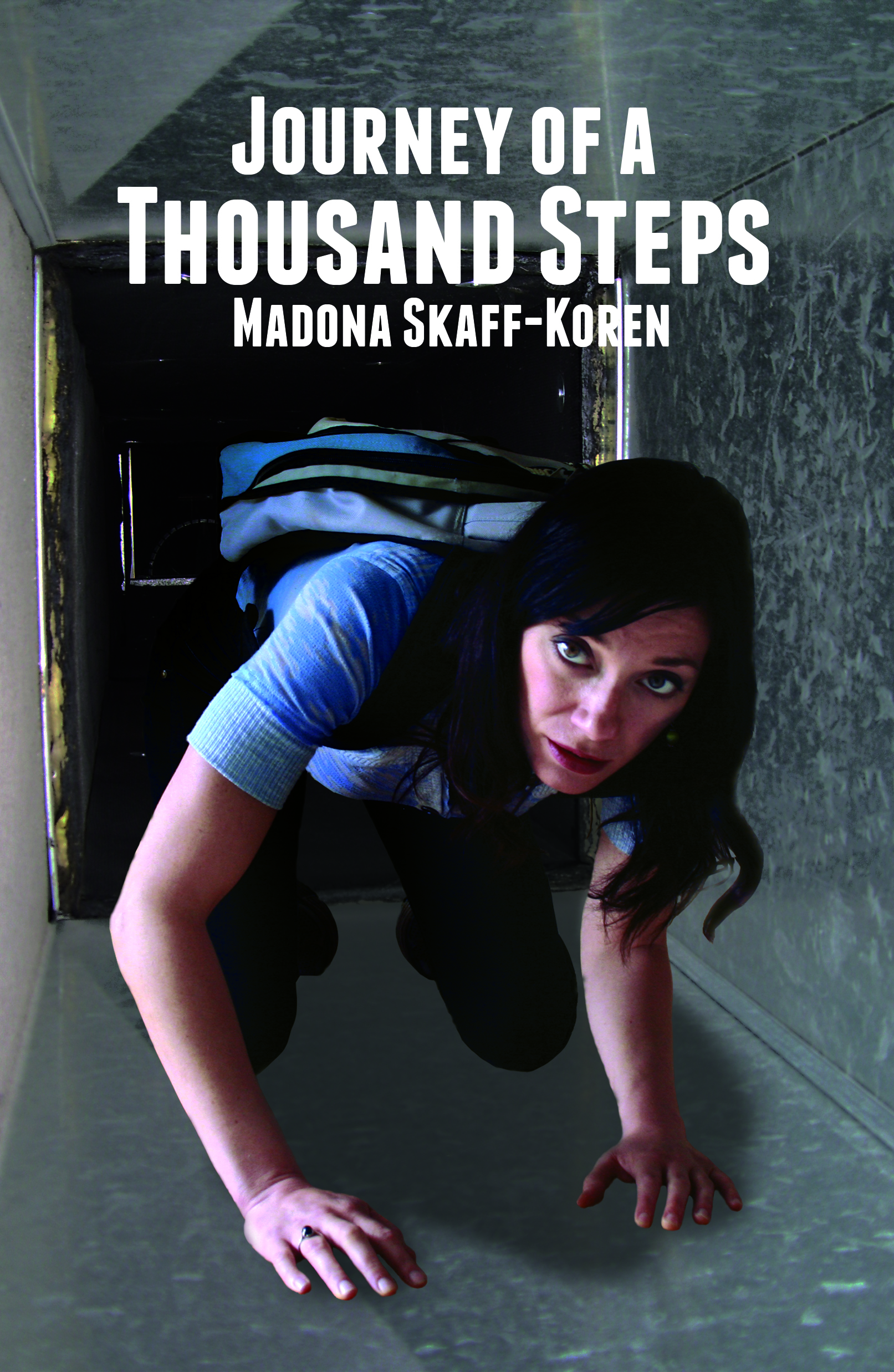 Book cover of Journey of a Thousand Steps: A dark-haired woman with light skin crawls on all flours through a ventilation system while wearing a backpack.