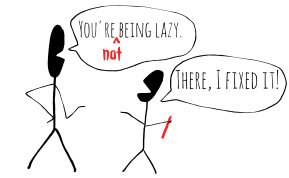 You're Just BeingLazy