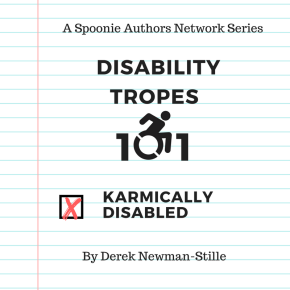 Disability Tropes 101: Karmically Disabled