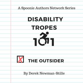 Disability Tropes 101: TheOutsider