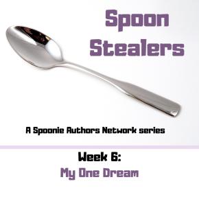 Spoon Stealers, Week 6: My OneDream
