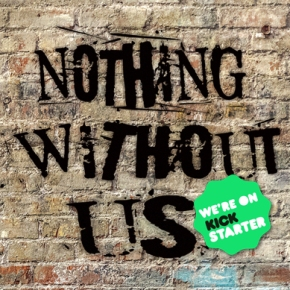 Nothing Without Us own-voice anthology is on Kickstarter!