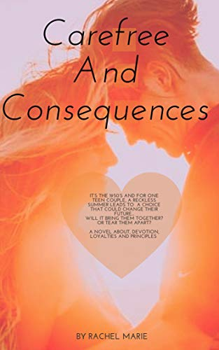 Book cover for Carefree and Consequences: A man and a woman in an orange silhouette hold each other close while pressing foreheads.