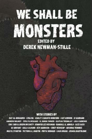 Book cover for We Shall Be Monsters: A stitched heart against a black stitched background. Title: We Shall Be Monsters, Edited By Derek Newman-Stille.
