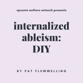 Internalized Ableism, Week 2: DIY