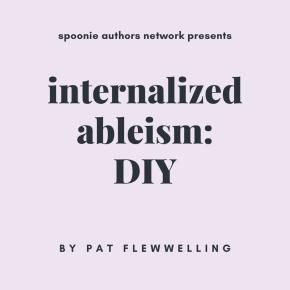 Internalized Ableism, Week 2:DIY