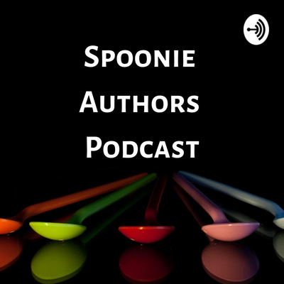 Black background with different colours spoons resting on a black surface. Text reads: SPOONIE AUTHORS PODCAST