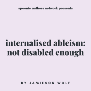 Internalised Ableism, Week 5: Not Disabled Enough