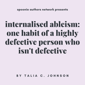 Internalised Ableism, Week 6: One Habit of a Highly Defective Person Who Isn'tDefective