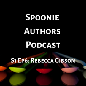 Spoonie Authors Podcast Episode Six: Robot Sex, Corsets, and More with Dr. RebeccaGibson