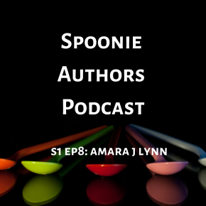 Spoonie Authors Podcast Episode 8: Amara J. Lynn