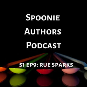 Spoonie Authors Podcast Episode 9: Coping with a New Disability with Rue Sparks