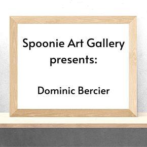 Spoonie Art Gallery: DominicBercier