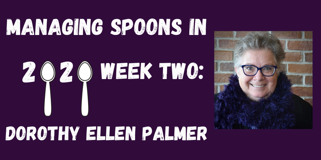 ID: Deep purple background. Text reads: Managing Spoons in 2020 Week Two: Dorothy Ellen Palmer. (The zeros are the tops of spoons. Also included is a headshot of Christina Robins.