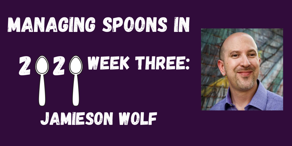 ID: Deep purple background. Text reads: Managing Spoons in 2020 Week Three: Jamieson Wolf. (The zeros are the tops of spoons.