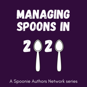 Managing Spoons in 2020, featuring ChristinaRobins
