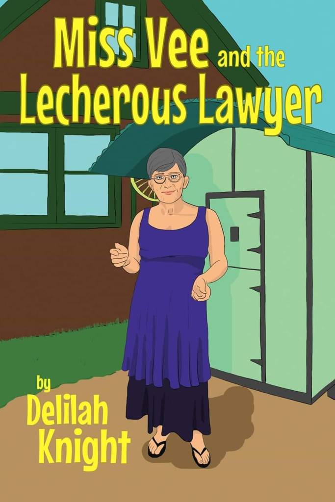 Book cover: Miss Vee and the Lecherous Lawyer, by Delilah Knight. A woman with grey hair and glasses, wearing a purple and black dress stands in front of a green shed that's beside a russet farm house.