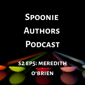 The Grief of a New Disability and More with Meredith O'Brien: A Spoonie Authors Podcast