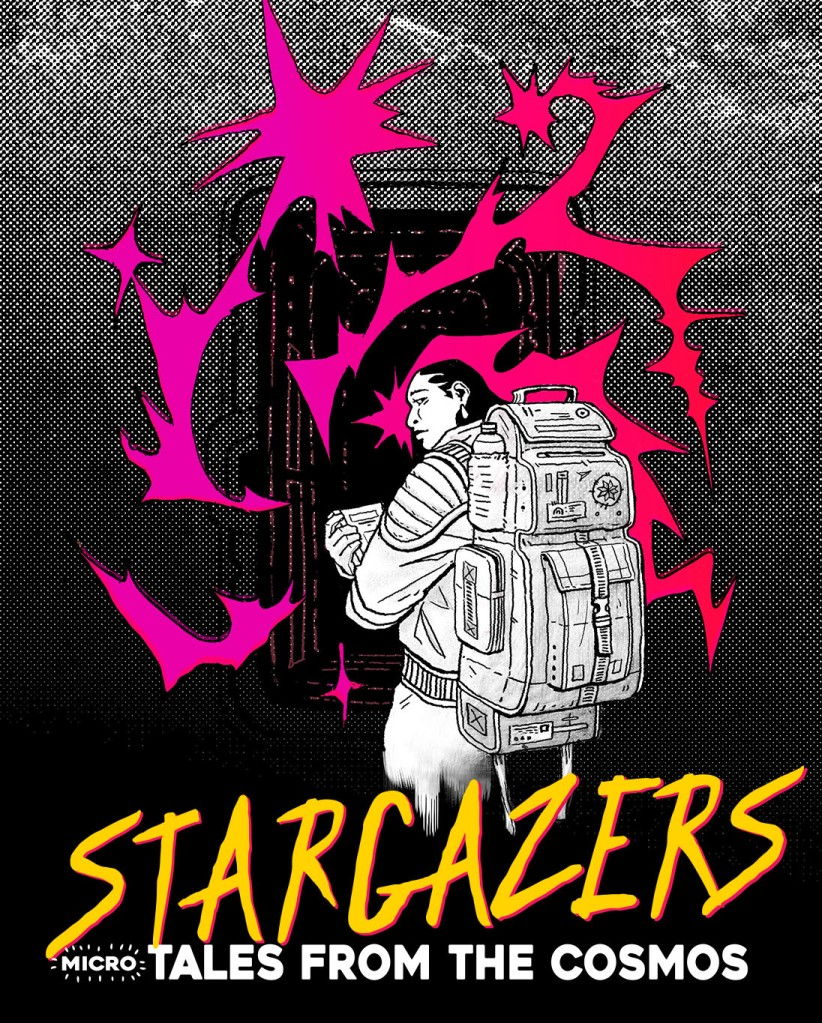 ID: Cover of Stargazers (micro) Tales from the Cosmos. A woman in a space suit, holding a scanning device, enters a hatch and it looks like electric activity is all around her.