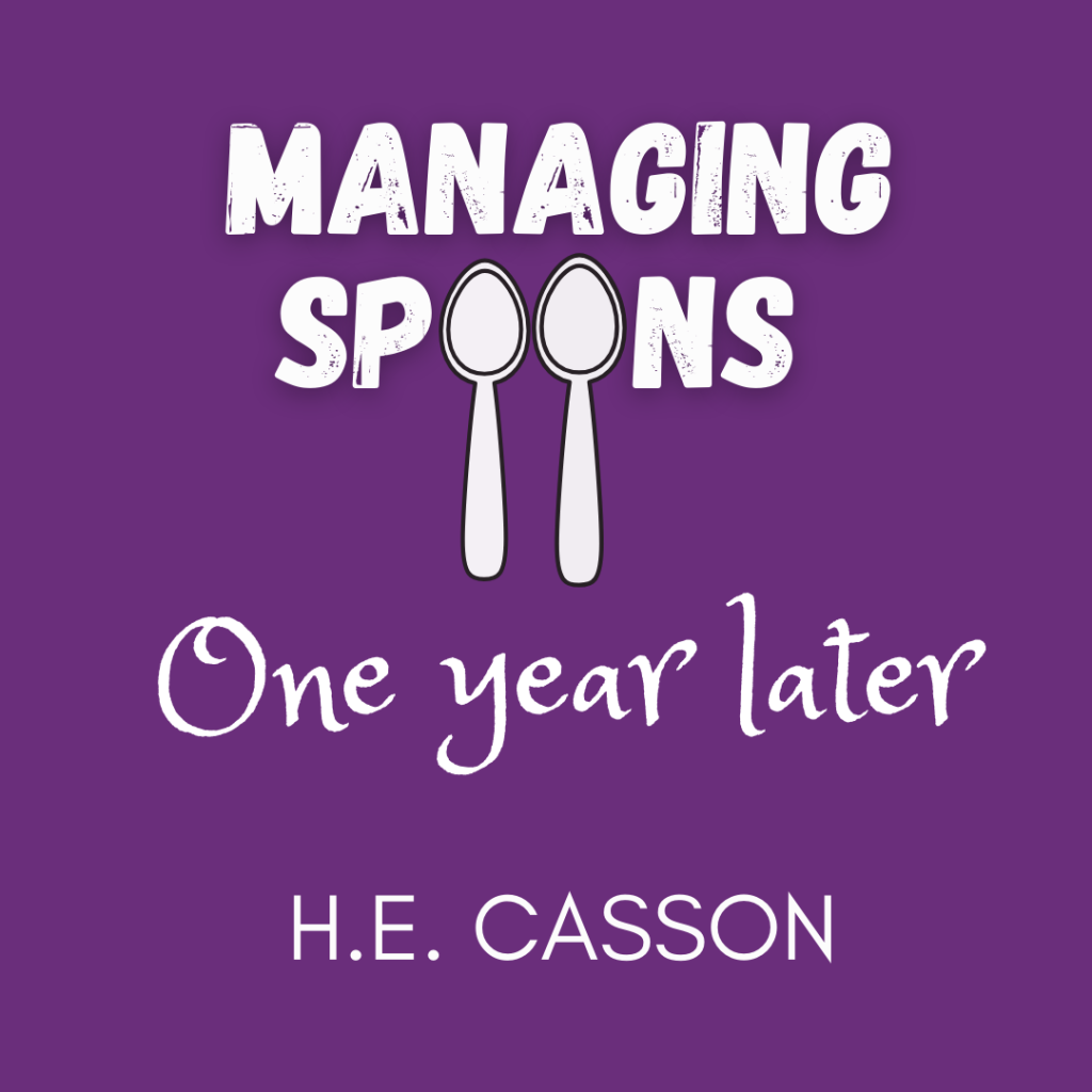 ID: Purple background. White text reads Managing Spoons (with two spoons for the Os), One year later, H.E. Casson