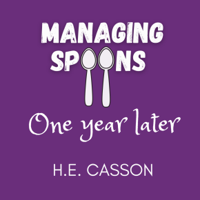 Managing Spoons One Year Later: H.E. Casson