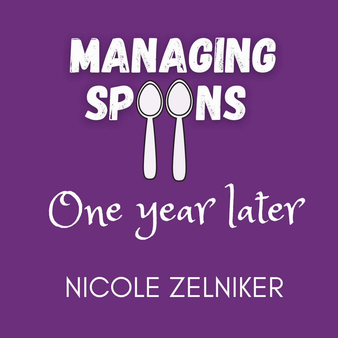 """alt=""""ID: Purple background. White text reads Managing Spoons (with two spoons for the Os), One year later, Nicole Zelniker"""""""